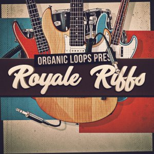 Organic Loops releases Royale Riffs sample pack at