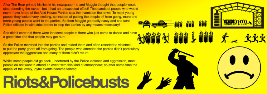 Riots & Policebusts.