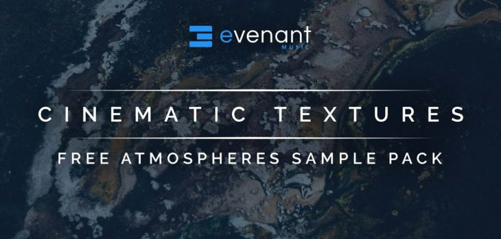 Evenant Music Releases Free Cinematic Textures Sample Pack